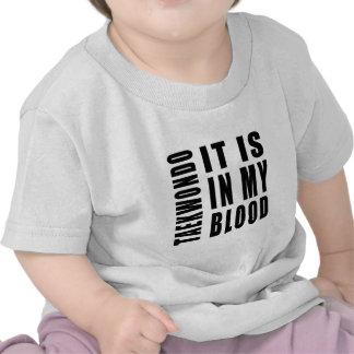 El Taekwondo está en mi sangre Camiseta