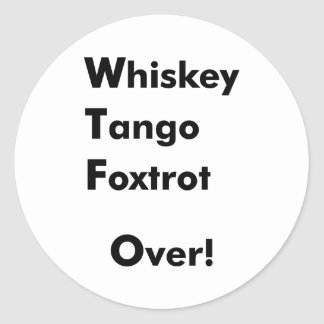 ¡El tango del whisky Foxtrot encima! Pegatina Redonda