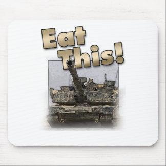 ¡El tanque de Abrams - coma esto Alfombrillas De Ratón