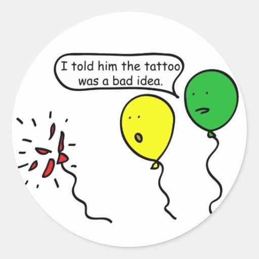 El tatuaje era una mala idea pegatina redonda