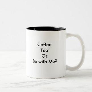 ¡El té del café o sea conmigo taza! Taza De Dos Tonos
