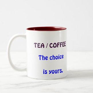 El TÉ/el CAFÉ, la opción, es el suyo., Taza Dos Tonos