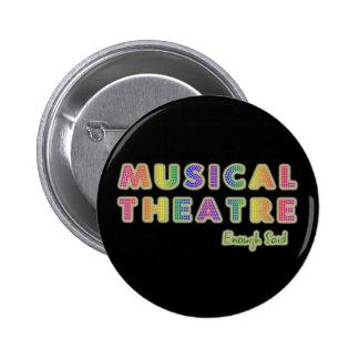 El teatro musical bastante dijo el botón pin redondo de 2 pulgadas