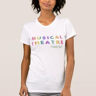 El teatro musical bastante dijo la camiseta para