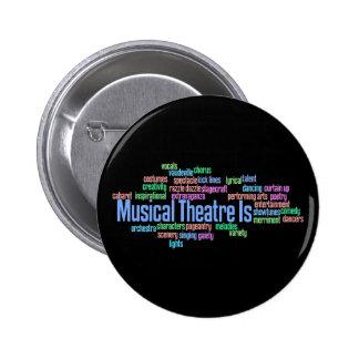 El teatro musical es botón pin redondo de 2 pulgadas