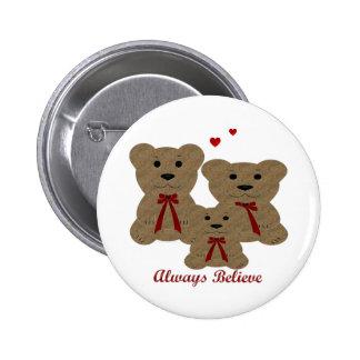 El ~ *Teddy de la bendición del oso cree siempre Pin Redondo De 2 Pulgadas