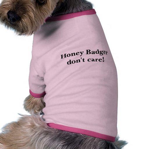 El tejón de miel no cuida la camisa del perro camiseta con mangas para perro