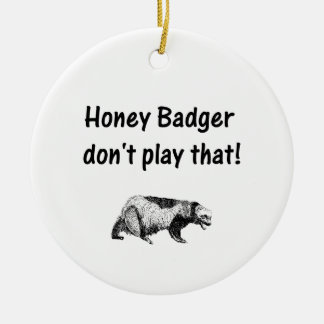el tejón de miel no juega eso adorno navideño redondo de cerámica