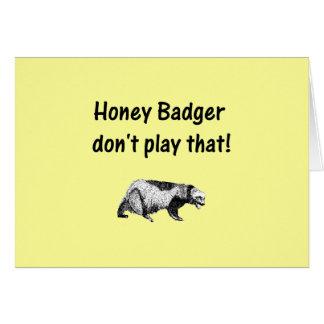 el tejón de miel no juega eso tarjeta de felicitación
