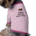 El tejón de Yorkie no cuida Camisetas Mascota
