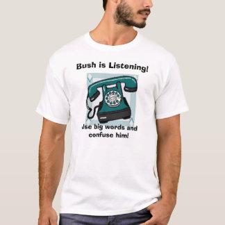 ¡el teléfono, Bush está escuchando! , Utilice las Playera