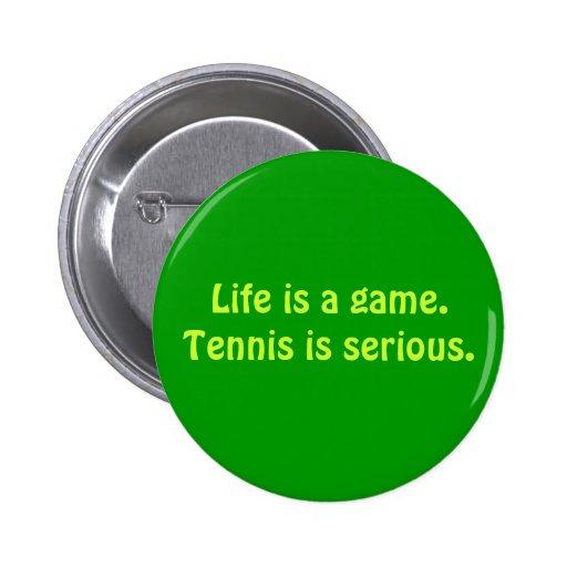 """El """"tenis es"""" botón serio"""