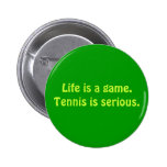 """El """"tenis es"""" botón serio pin"""