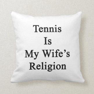 El tenis es la religión de mi esposa almohadas