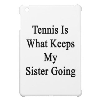 El tenis es qué guarda mi ir de la hermana