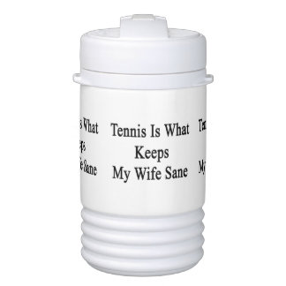 El tenis es qué mantiene a mi esposa sana enfriador de bebida igloo