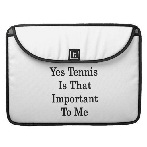 El tenis es sí ése importante para mí funda para macbooks