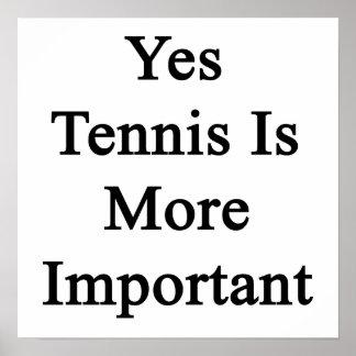 El tenis es sí más importante póster