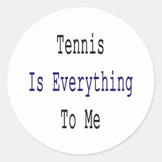 El tenis es todo a mí pegatina redonda