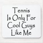 El tenis está solamente para los individuos fresco alfombrillas de ratones