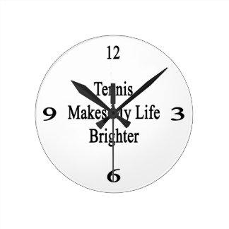 El tenis hace mi vida más brillante reloj