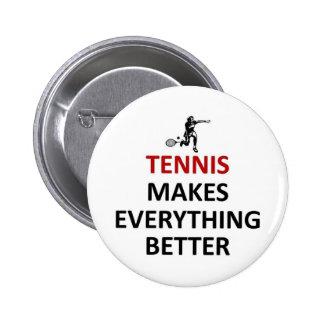 El tenis hace todo mejor pin redondo de 2 pulgadas