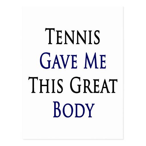 El tenis me dio este gran cuerpo tarjeta postal