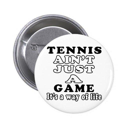 El tenis no es apenas un juego que es una manera d pins