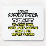 El terapeuta de Occ… asume que nunca soy incorrect Tapetes De Ratón