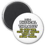 El terapeuta físico… asume que nunca soy incorrect imán para frigorifico