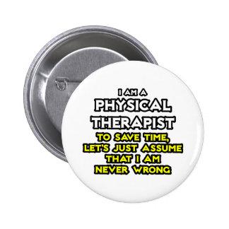 El terapeuta físico… asume que nunca soy incorrect pin