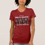 El terapeuta físico más grande TS019P del mundo Camisetas