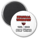 El terapeuta físico… trabajará para el vino imanes de nevera