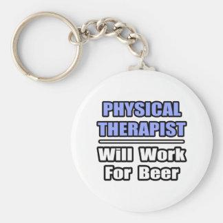 El terapeuta físico… trabajará para la cerveza llavero