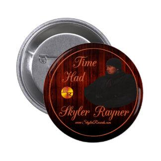 El tiempo de Skyler Rayner tenía botón Pin Redondo De 2 Pulgadas