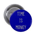 """""""El tiempo es oro"""" botón Pin"""