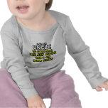 El tío… asume que nunca soy incorrecto camiseta