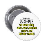 El tío… asume que nunca soy incorrecto pin