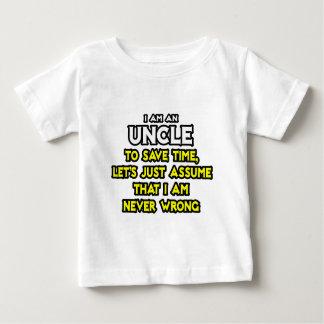 El tío… asume que nunca soy incorrecto playera