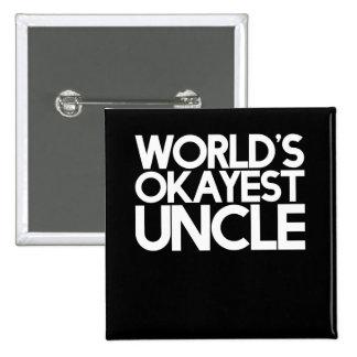 El tío más okayest del mundo pin cuadrado
