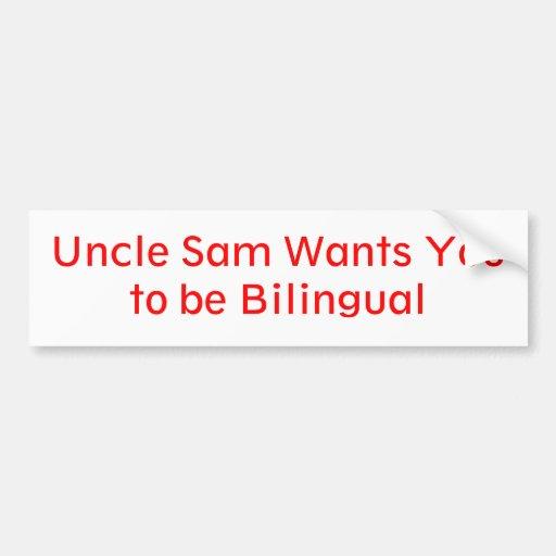 El tío Sam quisiera que usted fuera bilingüe Pegatina Para Auto