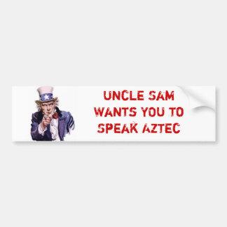 El tío Sam quisiera que USTED hablara al Azteca Etiqueta De Parachoque