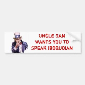 El tío Sam quisiera que USTED hablara Iroquoian Pegatina Para Auto