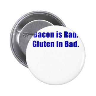 El tocino es gluten del Rad es malo Pin Redondo De 2 Pulgadas
