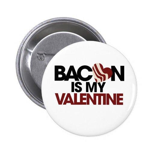 El tocino es mi tarjeta del día de San Valentín Pin Redondo De 2 Pulgadas