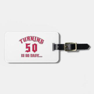 El torneado de 50 es cumpleaños tan fácil etiquetas para maletas