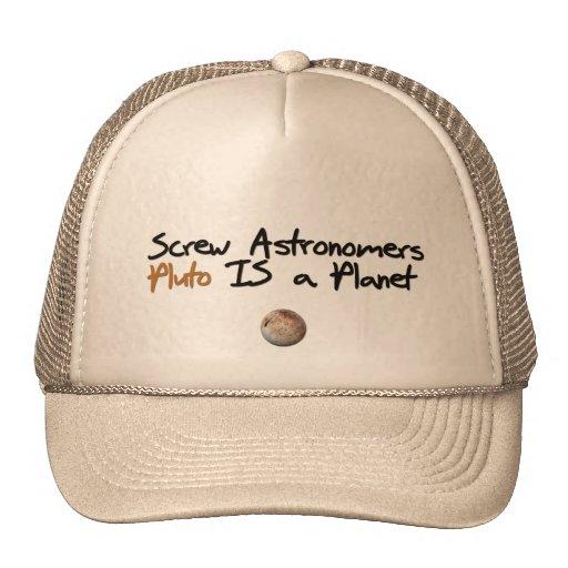 El tornillo Astonomers… Plutón es un planeta Gorro De Camionero