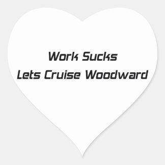 El trabajo chupa deja la travesía Woodward Pegatina En Forma De Corazón