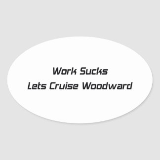 El trabajo chupa deja la travesía Woodward Pegatina Ovalada