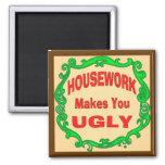 El trabajo de la casa le hace feo imanes para frigoríficos